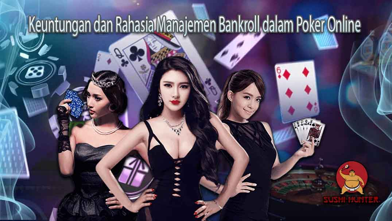Keuntungan dan Rahasia Manajemen Bankroll dalam Poker Online