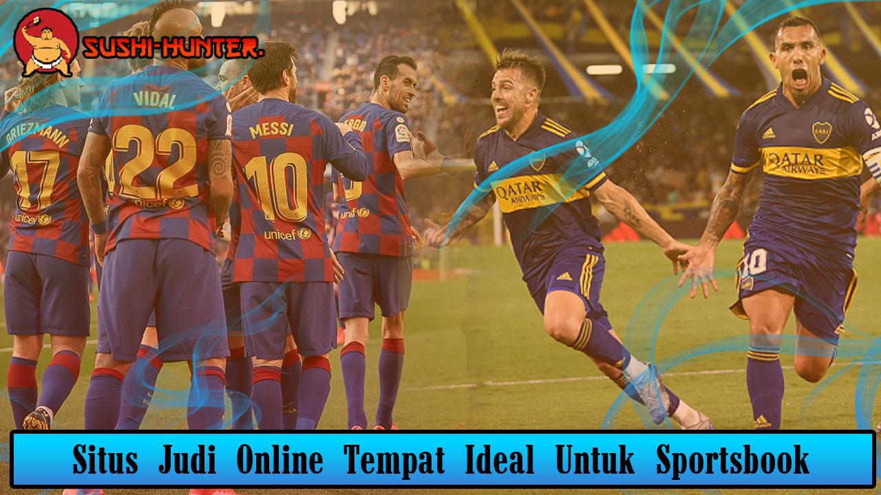 Situs Judi Online Tempat Ideal Untuk Sportsbook